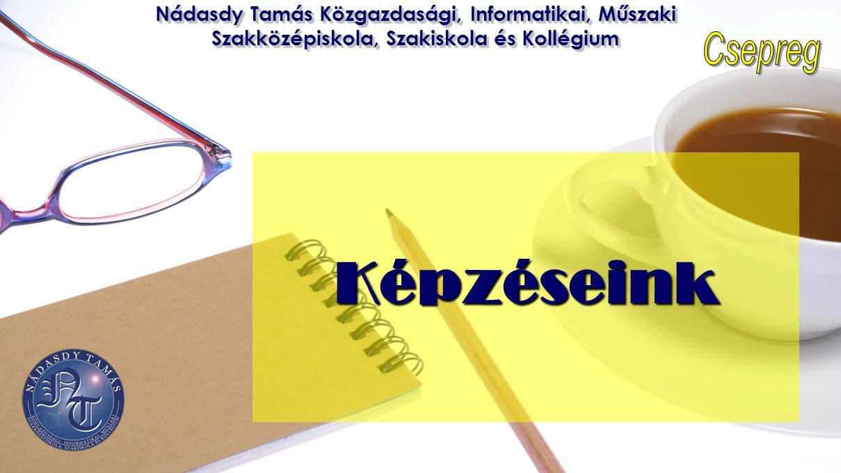 Nádasdy Tamás Közgazdasági, Informatikai, Műszaki Szakközépiskola, Szakiskola és Kollégium Képzéseink
