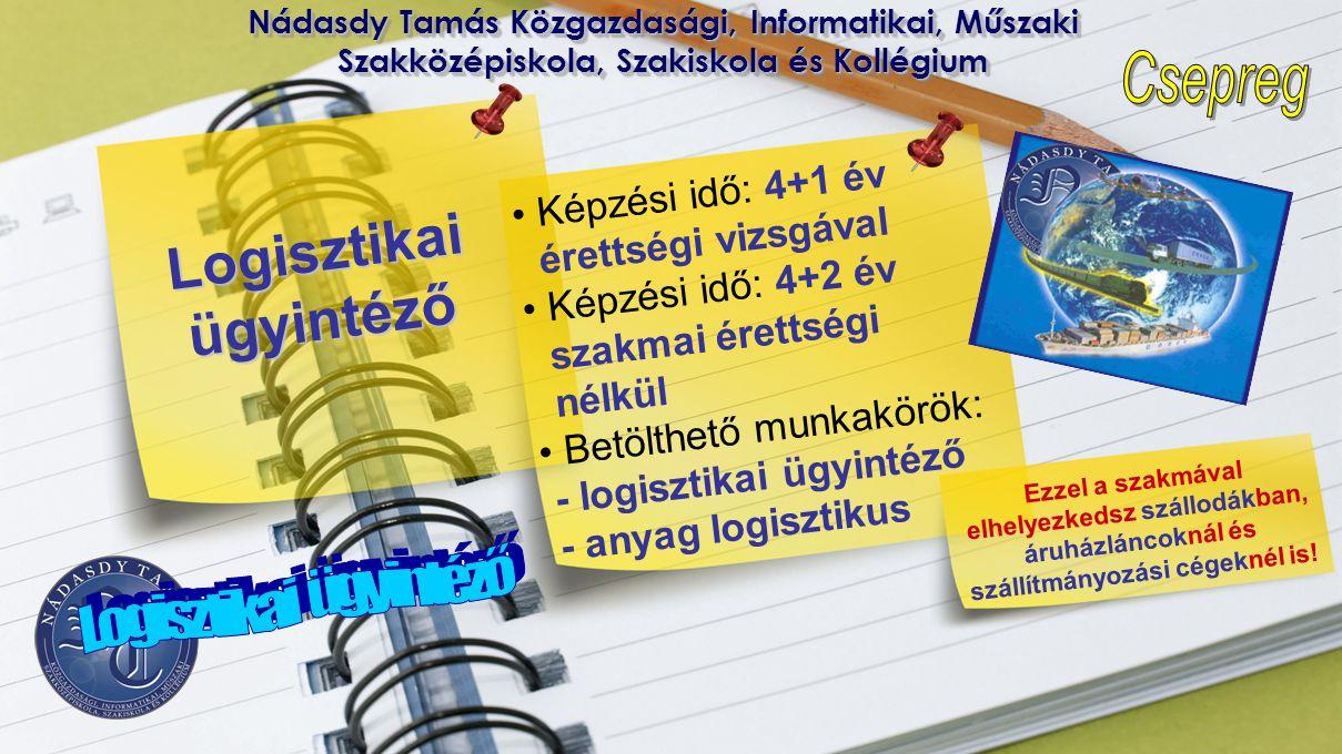 Nádasdy Tamás Közgazdasági, Informatikai, Műszaki Szakközépiskola, Szakiskola és Kollégium • Képzési idő: 4+1 év érettségi vizsgával • Képzési idő: 4+