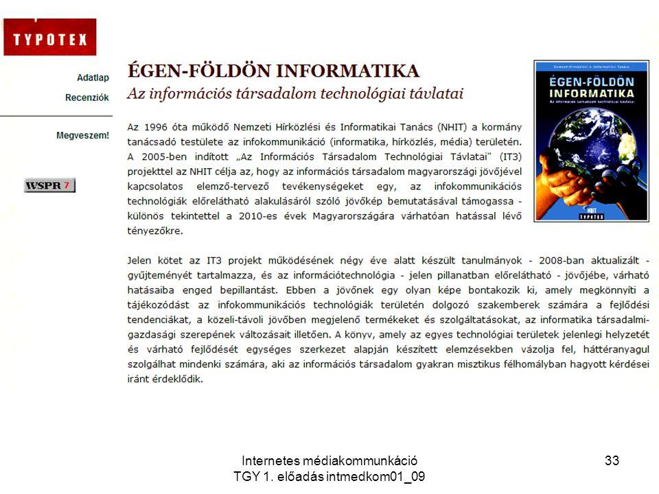 Internetes médiakommunkáció TGY 1. előadás intmedkom01_09 33