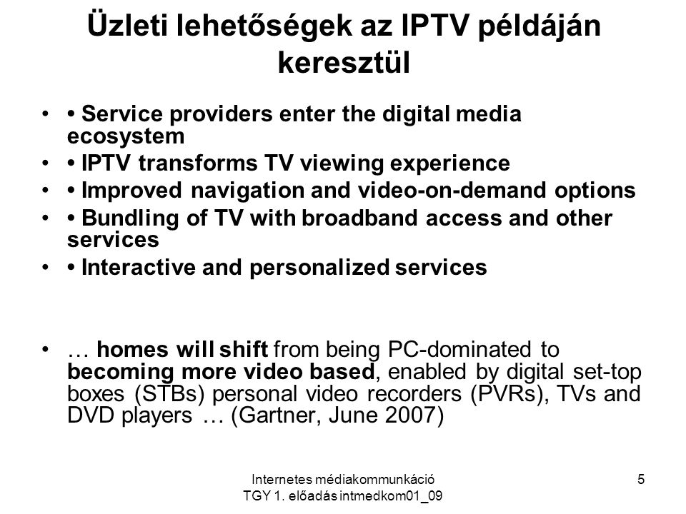 Internetes médiakommunkáció TGY 1. előadás intmedkom01_09 6