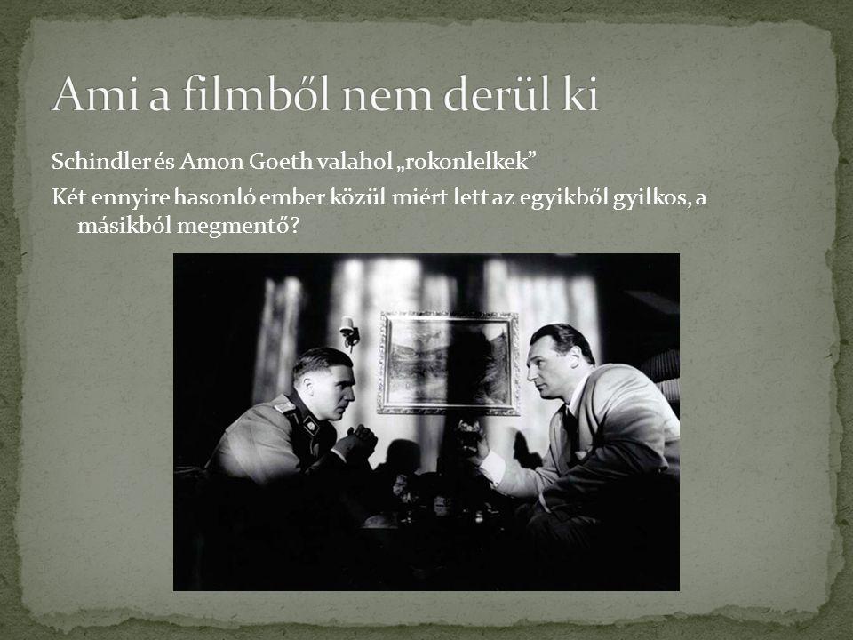 """Schindler és Amon Goeth valahol """"rokonlelkek"""" Két ennyire hasonló ember közül miért lett az egyikből gyilkos, a másikból megmentő?"""