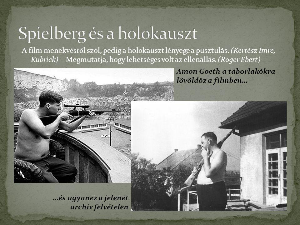 Amon Goeth a táborlakókra lövöldöz a filmben… …és ugyanez a jelenet archív felvételen A film menekvésről szól, pedig a holokauszt lényege a pusztulás.