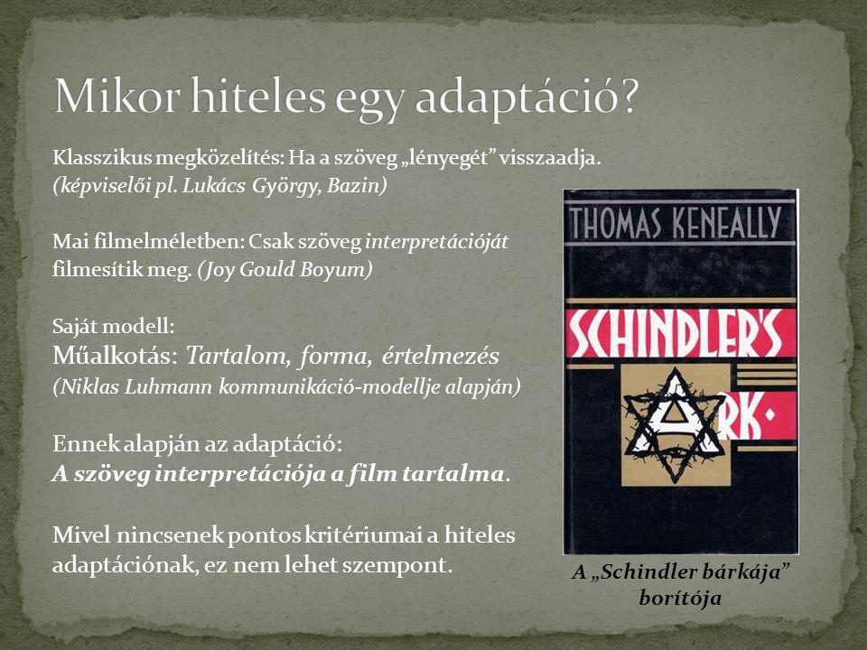 """Klasszikus megközelítés: Ha a szöveg """"lényegét"""" visszaadja. (képviselői pl. Lukács György, Bazin) Mai filmelméletben: Csak szöveg interpretációját fil"""