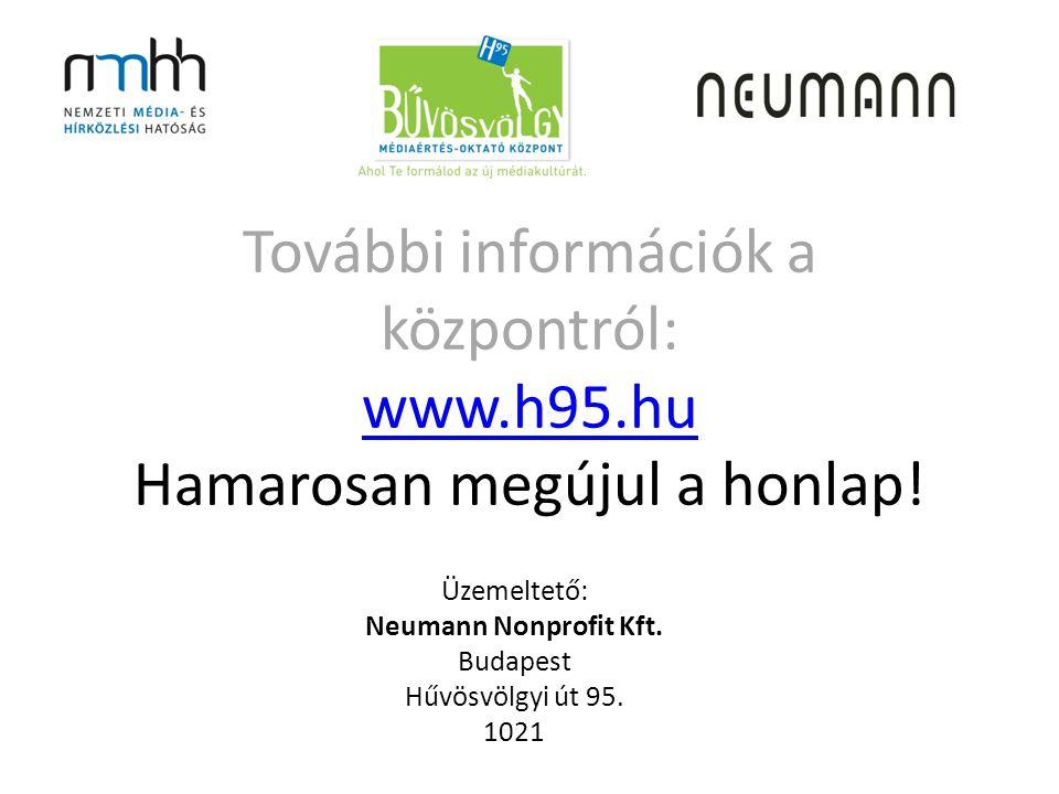 További információk a központról: www.h95.hu Hamarosan megújul a honlap.
