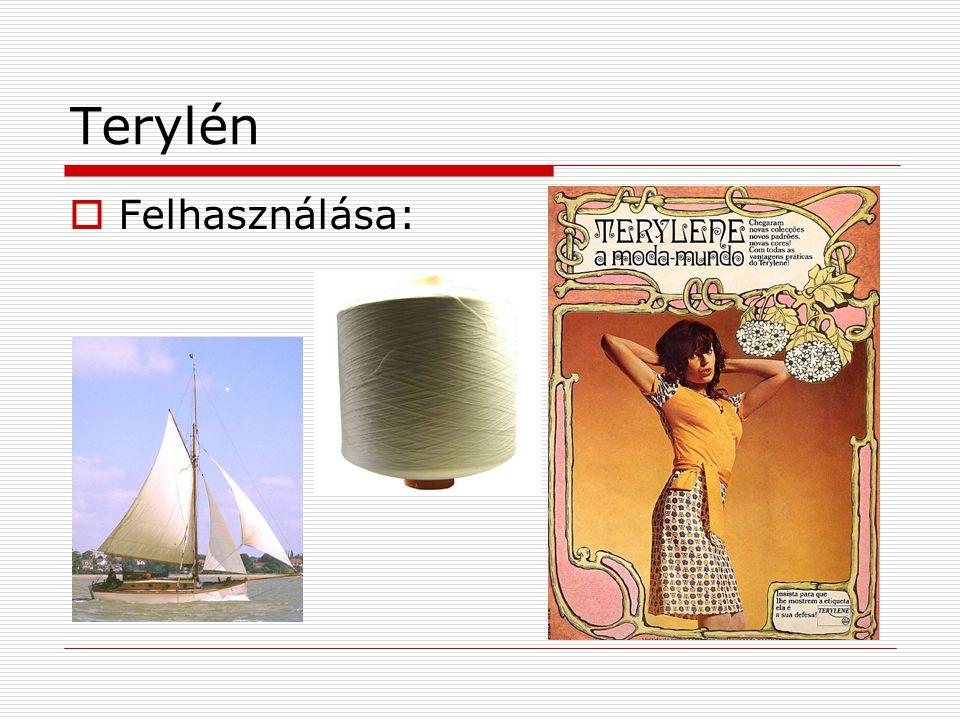 Terylén  Felhasználása: