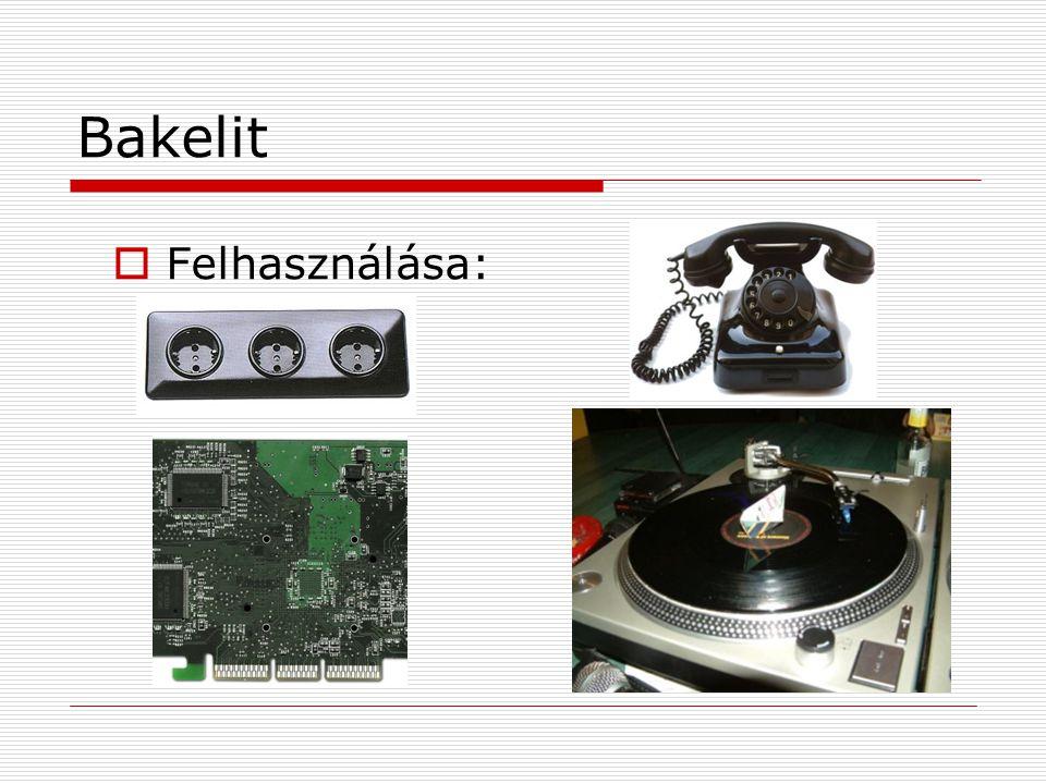 Bakelit  Felhasználása: