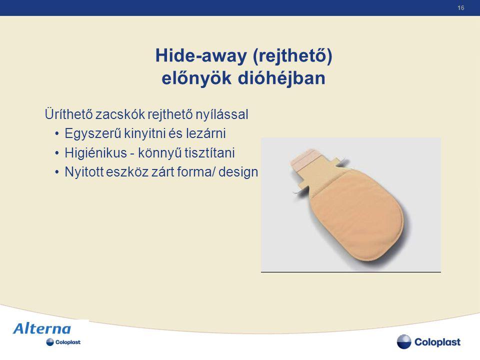 16 Hide-away (rejthető) előnyök dióhéjban Üríthető zacskók rejthető nyílással •Egyszerű kinyitni és lezárni •Higiénikus - könnyű tisztítani •Nyitott e