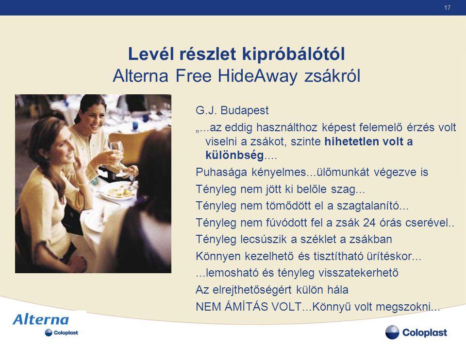 """17 Levél részlet kipróbálótól Alterna Free HideAway zsákról G.J. Budapest """"...az eddig használthoz képest felemelő érzés volt viselni a zsákot, szinte"""