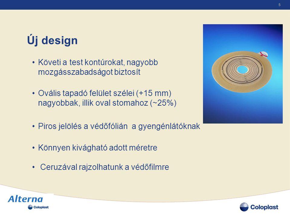5 Új design •Követi a test kontúrokat, nagyobb mozgásszabadságot biztosít •Ovális tapadó felület szélei (+15 mm) nagyobbak, illik oval stomahoz (~25%)
