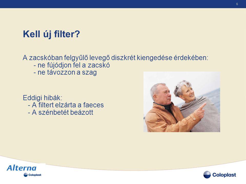 6 Kell új filter? A zacskóban felgyűlő levegő diszkrét kiengedése érdekében: - ne fújódjon fel a zacskó - ne távozzon a szag Eddigi hibák: - A filtert