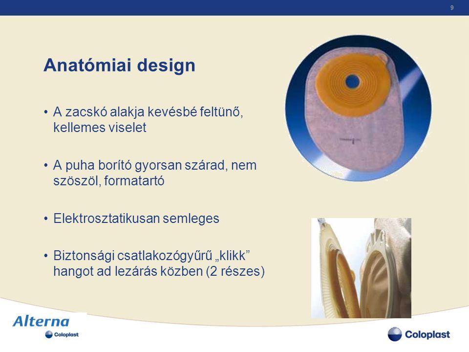 9 Anatómiai design •A zacskó alakja kevésbé feltünő, kellemes viselet •A puha borító gyorsan szárad, nem szöszöl, formatartó •Elektrosztatikusan semle
