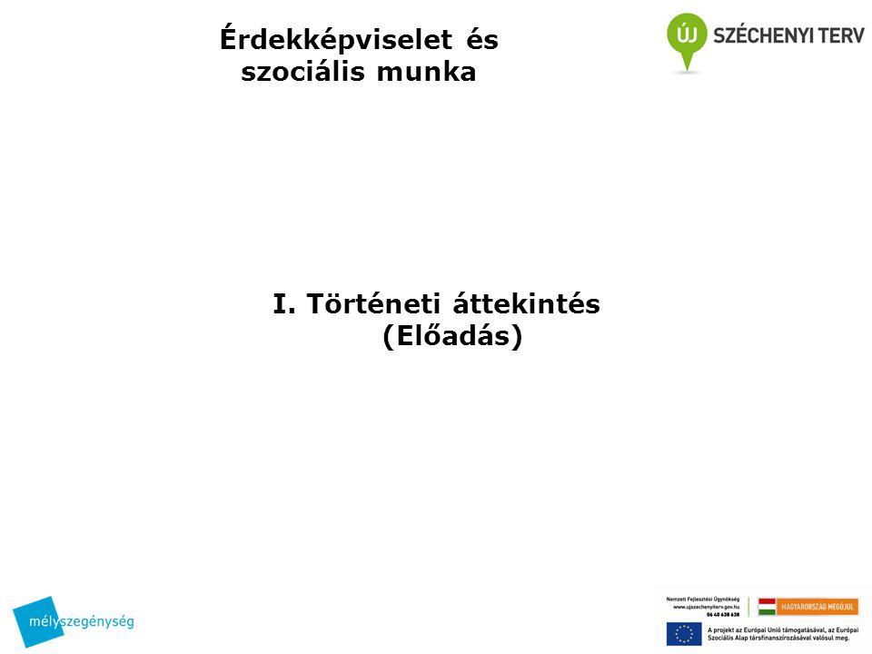 Érdekképviselet és szociális munka I. Történeti áttekintés (Előadás)