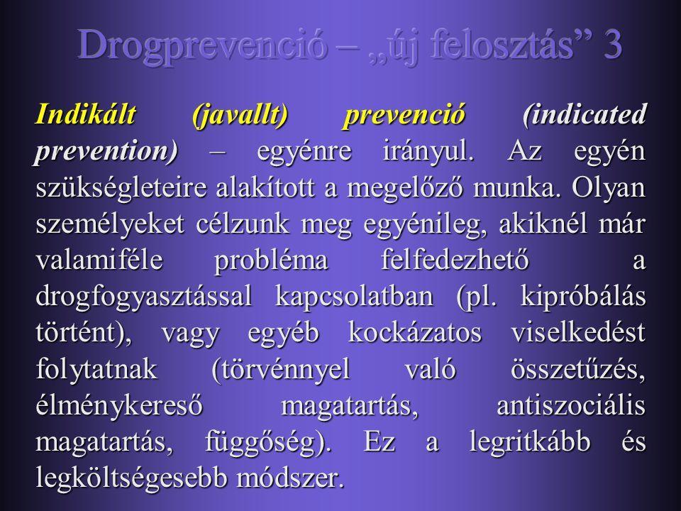 Szelektív prevenció (selective prevention) - kockázati csoportokat célzó megelőző munka. A megelőző munka során megcélzott csoport nem minden tagja fo