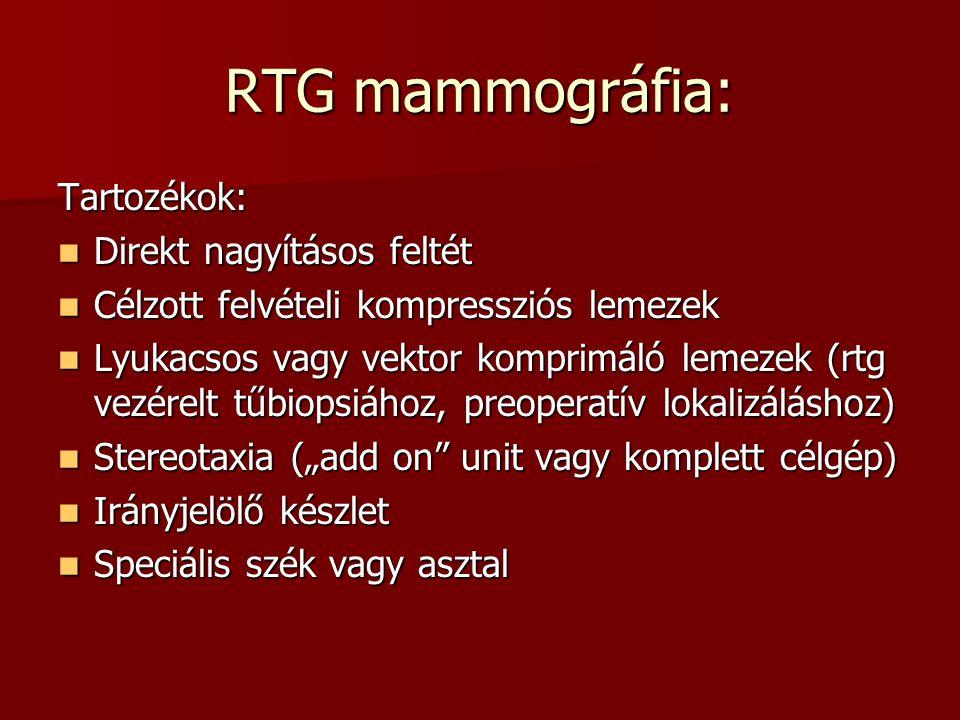 RTG mammográfia: Tartozékok:  Direkt nagyításos feltét  Célzott felvételi kompressziós lemezek  Lyukacsos vagy vektor komprimáló lemezek (rtg vezér