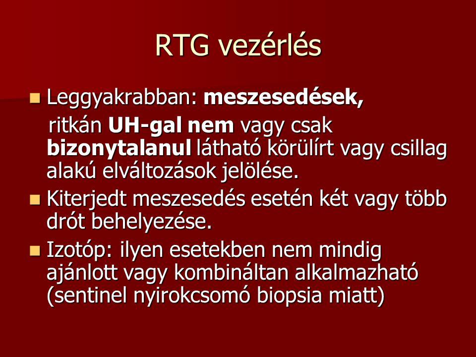 RTG vezérlés  Leggyakrabban: meszesedések, ritkán UH-gal nem vagy csak bizonytalanul látható körülírt vagy csillag alakú elváltozások jelölése. ritká