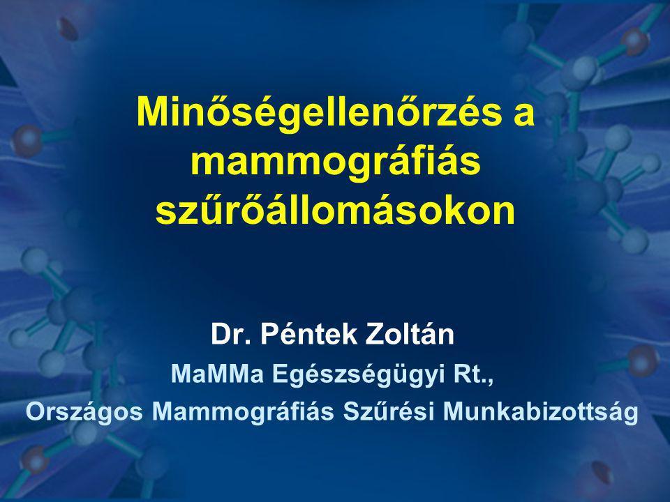 Minőségellenőrzés a mammográfiás szűrőállomásokon Dr. Péntek Zoltán MaMMa Egészségügyi Rt., Országos Mammográfiás Szűrési Munkabizottság