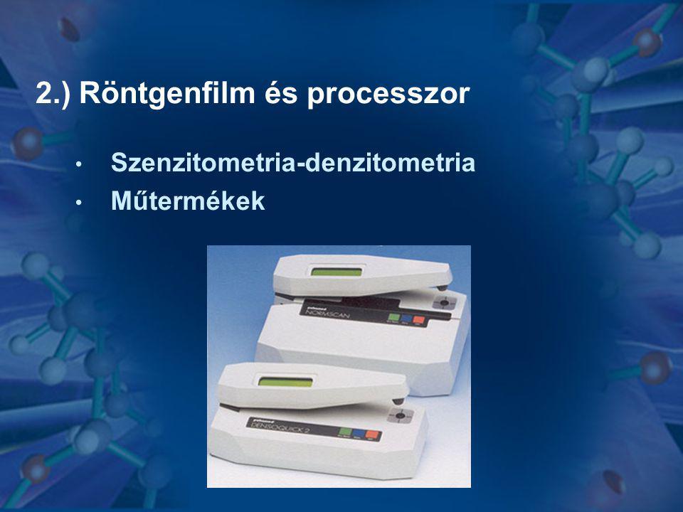 2.) Röntgenfilm és processzor • Szenzitometria-denzitometria • Műtermékek