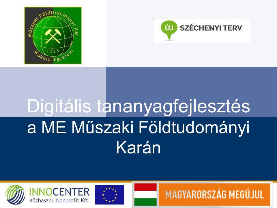 Digitális tananyagfejlesztés a ME Műszaki Földtudományi Karán