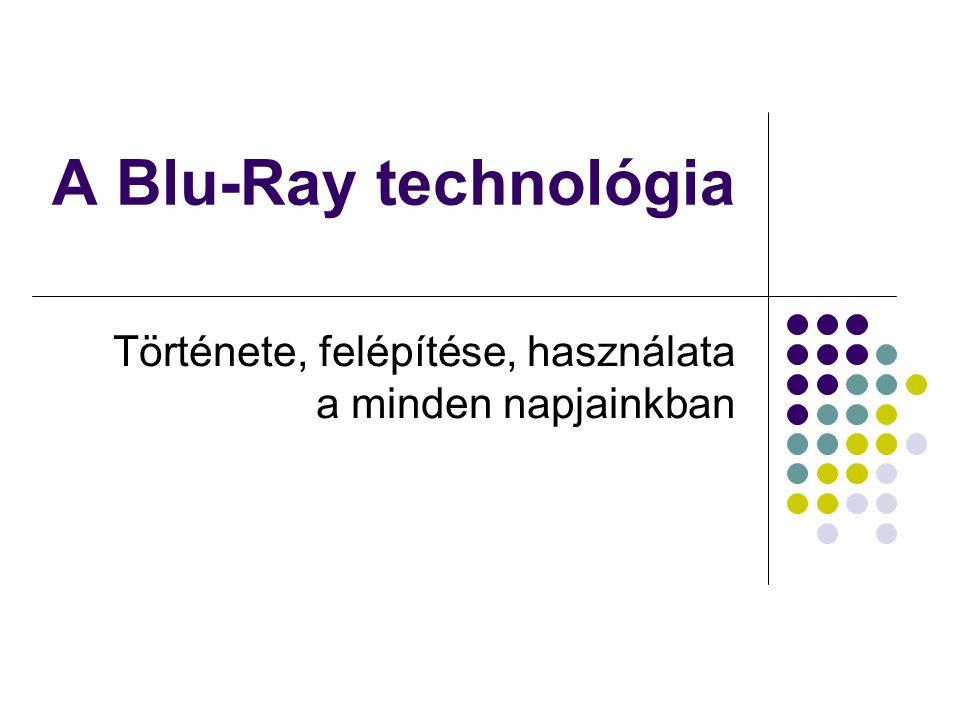 Előszó A blu-ray disc (rövidítve BD) egy nagy tároló kapacitású digitális optikai tárolóeszköz-formátum, ami a DVD utódjának tekinthető.