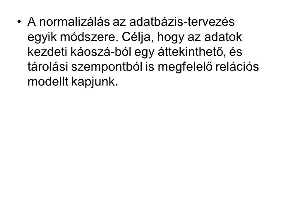 •A normalizálás az adatbázis-tervezés egyik módszere.