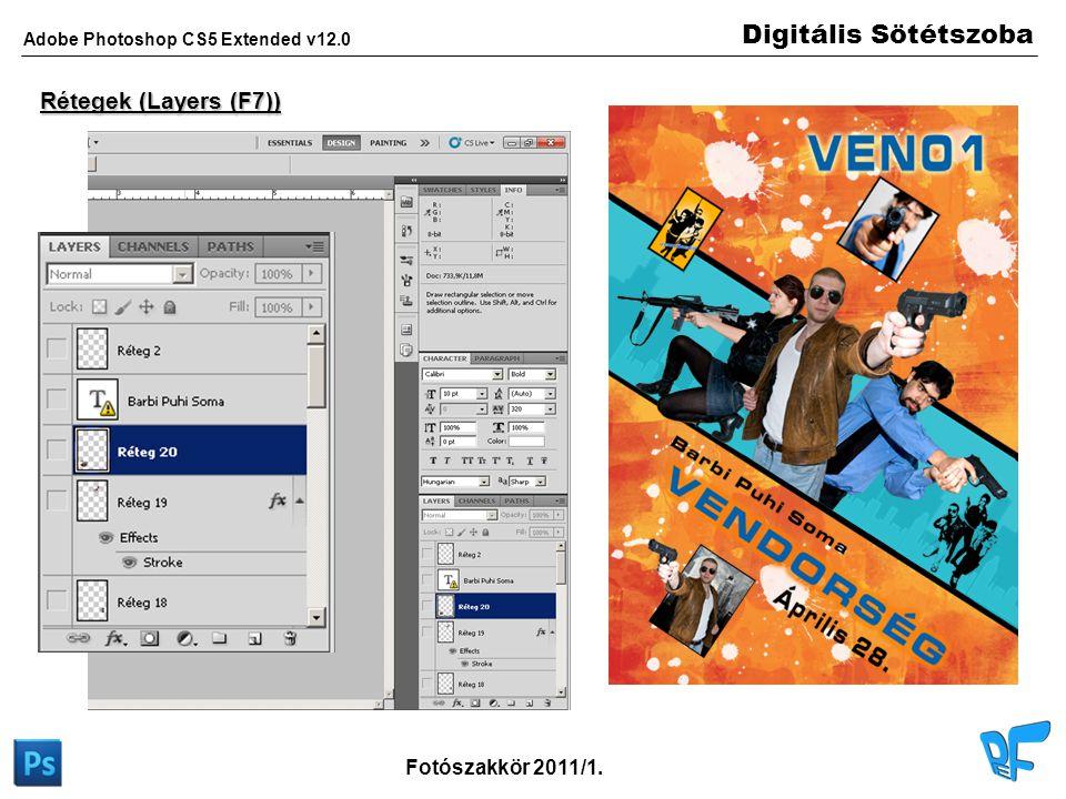 Digitális Sötétszoba Adobe Photoshop CS5 Extended v12.0 Fotószakkör 2011/1. Rétegek (Layers (F7))