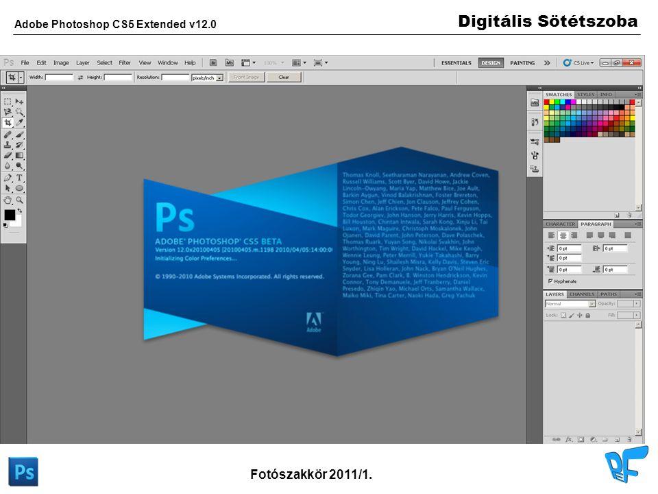 Digitális Sötétszoba Adobe Photoshop CS5 Extended v12.0 Fotószakkör 2011/1. Kezelő felület Eszköztár