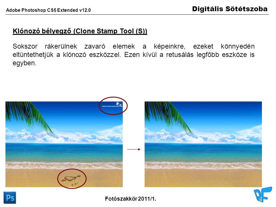 Digitális Sötétszoba Adobe Photoshop CS5 Extended v12.0 Fotószakkör 2011/1. Klónozó bélyegző (Clone Stamp Tool (S)) Sokszor rákerülnek zavaró elemek a