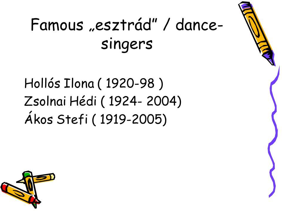 """Famous """"esztrád"""" / dance- singers Hollós Ilona ( 1920-98 ) Zsolnai Hédi ( 1924- 2004) Ákos Stefi ( 1919-2005)"""