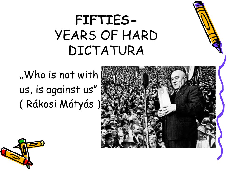 FIFTIES- YEARS OF HARD DICTATURAS The typical music style of these years is labour movement songs sang in big official parades ( like on 1st of May or 4th of April- the day of expulsion of naci's by Russian army)