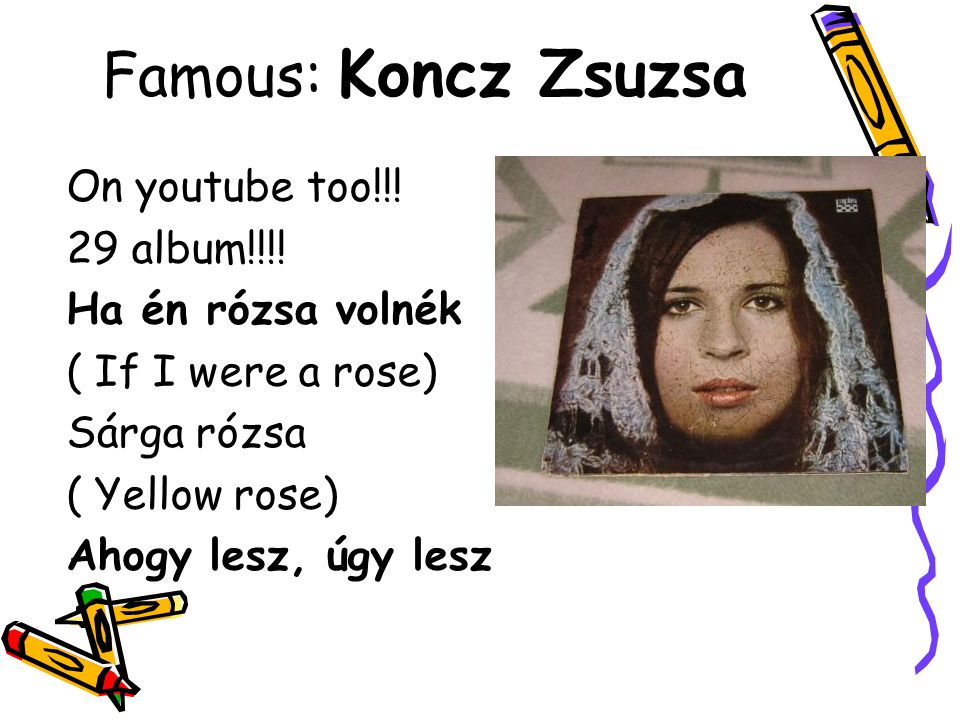 Famous: Koncz Zsuzsa On youtube too!!.29 album!!!.
