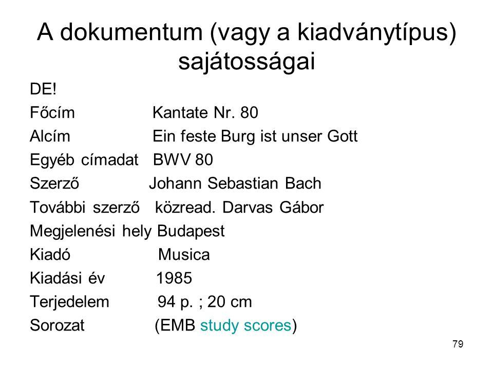 79 A dokumentum (vagy a kiadványtípus) sajátosságai DE! Főcím Kantate Nr. 80 Alcím Ein feste Burg ist unser Gott Egyéb címadat BWV 80 Szerző Johann Se
