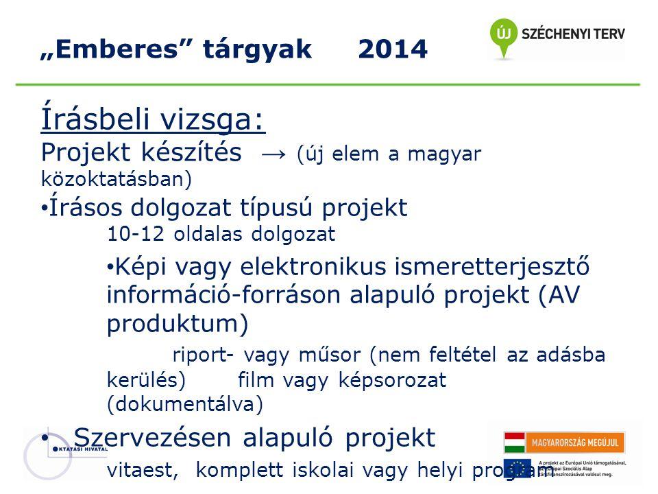 Írásbeli vizsga: Projekt készítés → (új elem a magyar közoktatásban) • Írásos dolgozat típusú projekt 10-12 oldalas dolgozat • Képi vagy elektronikus
