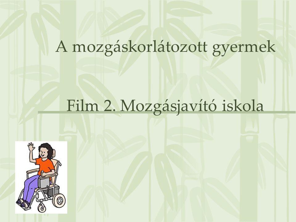 A mozgáskorlátozott gyermek Film 2. Mozgásjavító iskola