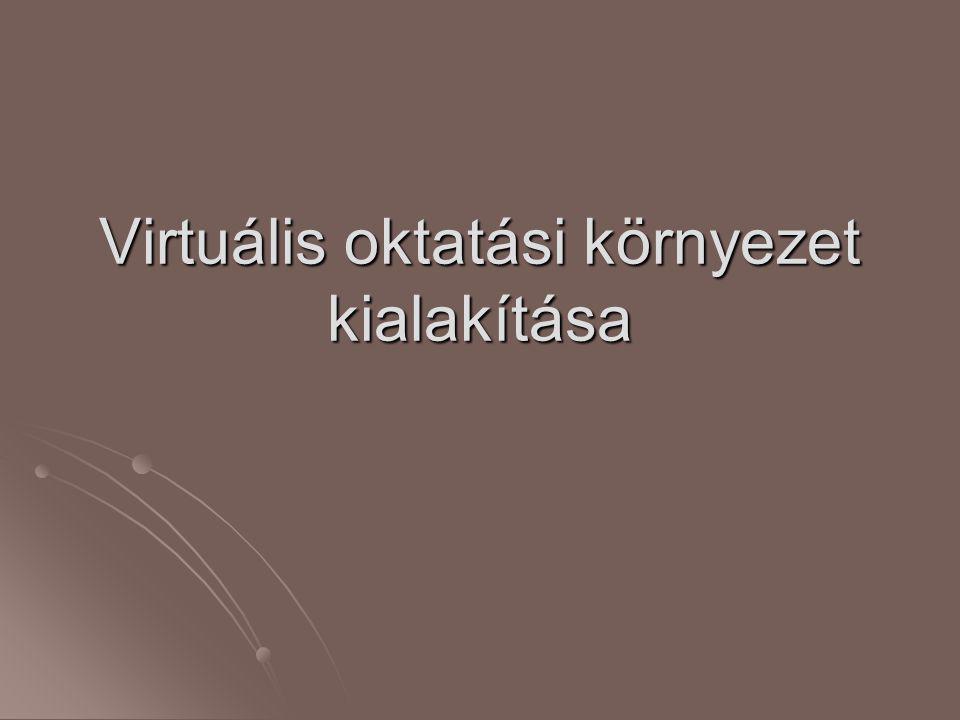 Virtuális oktatási környezet kialakítása