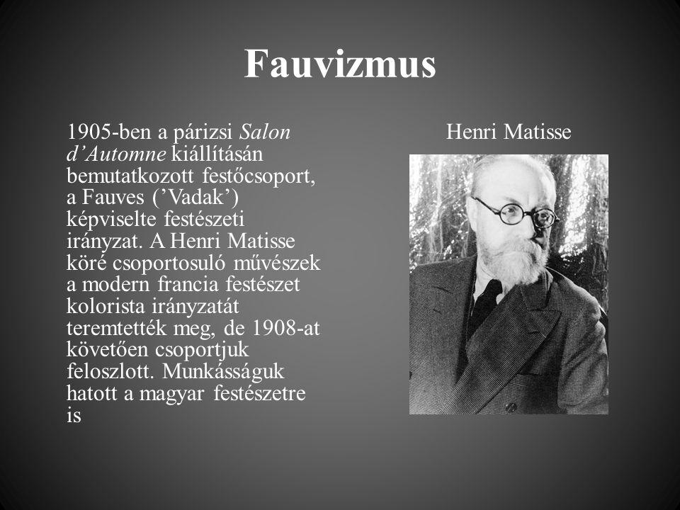 Fauvizmus 1905-ben a párizsi Salon d'Automne kiállításán bemutatkozott festőcsoport, a Fauves ('Vadak') képviselte festészeti irányzat. A Henri Matiss