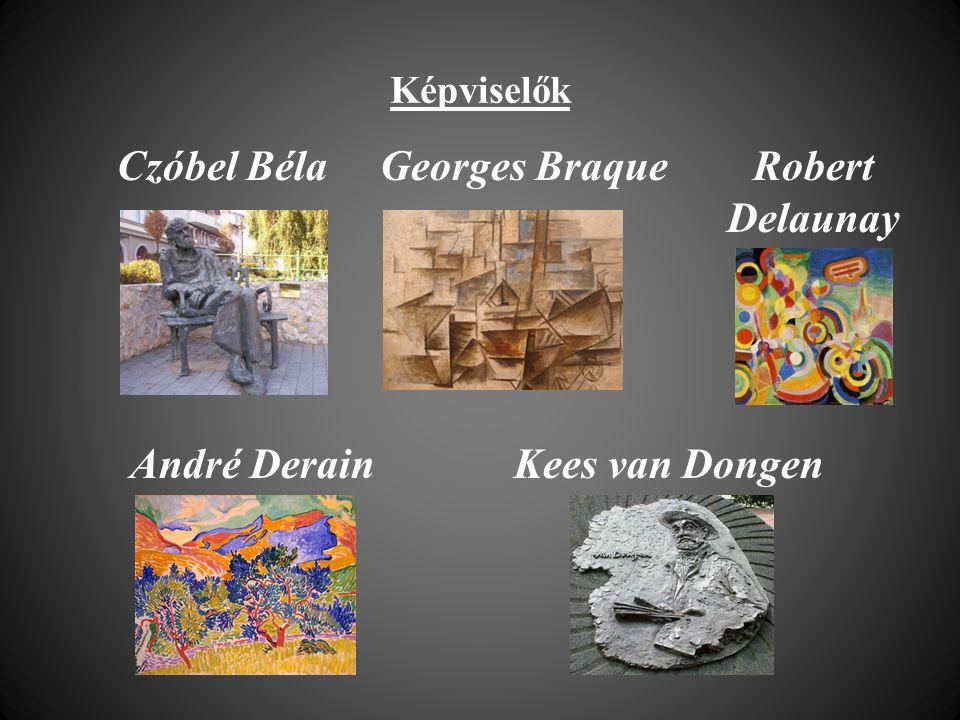 Képviselők Czóbel Béla Georges Braque Robert Delaunay André Derain Kees van Dongen