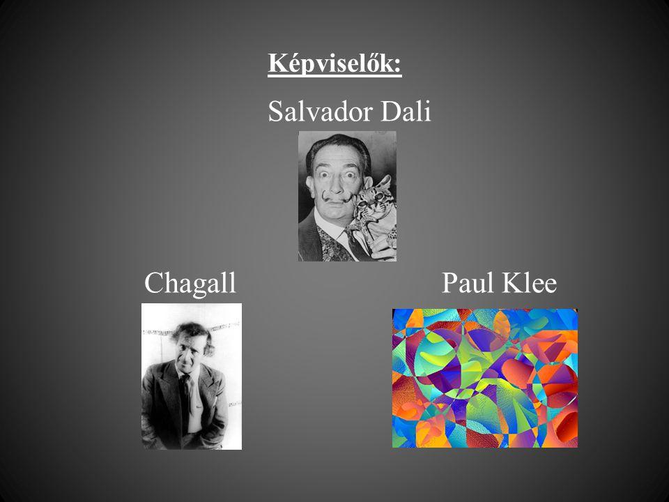 Képviselők: Salvador Dali ChagallPaul Klee