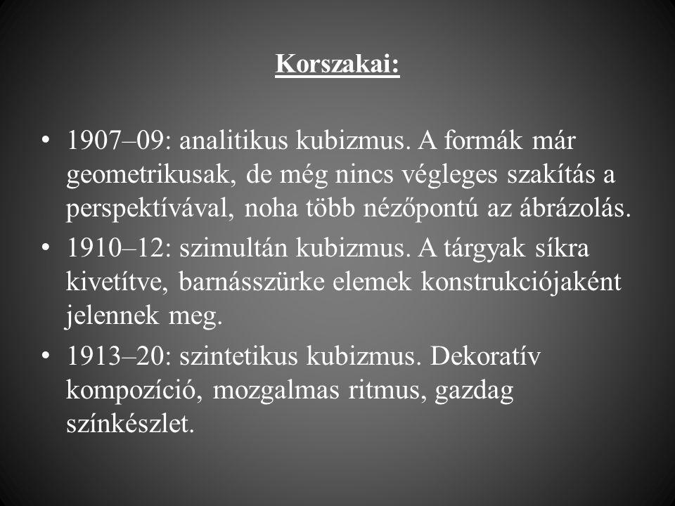 Korszakai: • 1907–09: analitikus kubizmus. A formák már geometrikusak, de még nincs végleges szakítás a perspektívával, noha több nézőpontú az ábrázol
