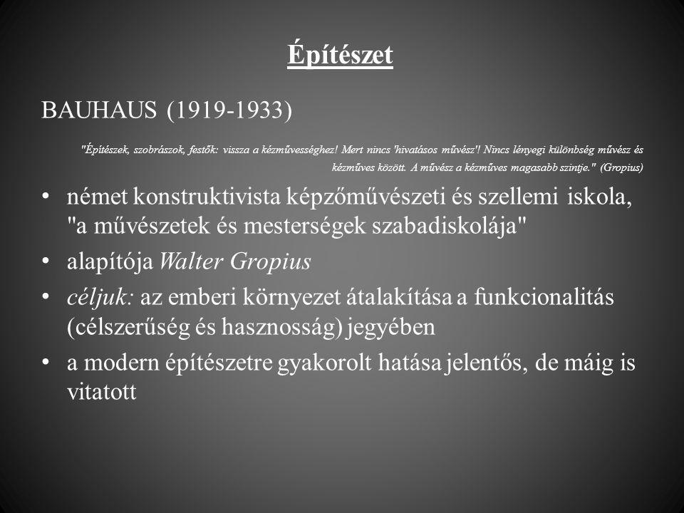 Építészet BAUHAUS (1919-1933) Építészek, szobrászok, festők: vissza a kézművességhez.