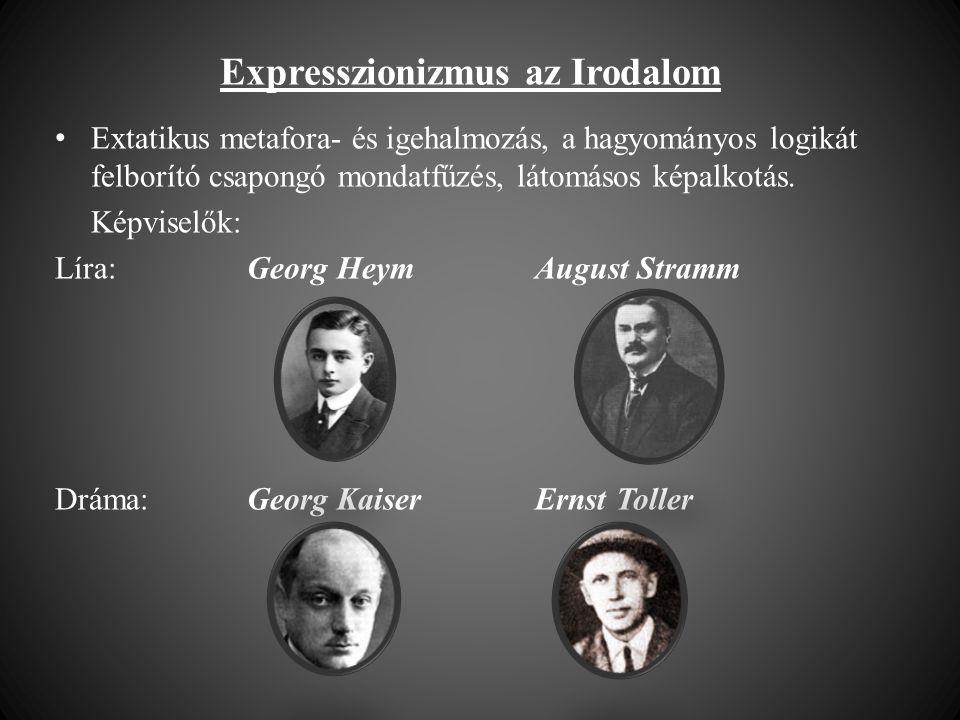 Expresszionizmus az Irodalom • Extatikus metafora- és igehalmozás, a hagyományos logikát felborító csapongó mondatfűzés, látomásos képalkotás.