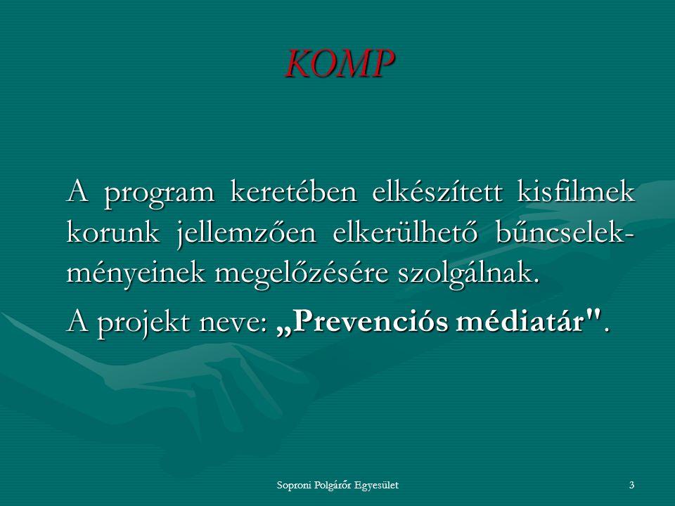 Soproni Polgárőr Egyesület2 KOMP Szegeden 2003-ban indult útjára a pogram.