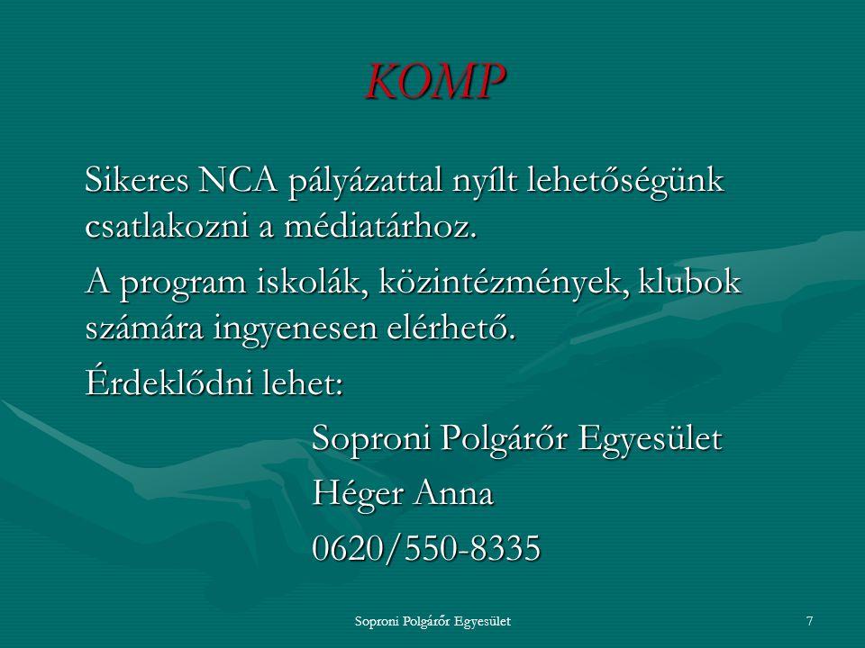 Soproni Polgárőr Egyesület6 KOMP A későbbi belépők filmjeit a korábban társulók is természetesen megkapják és jogosan használhatják.