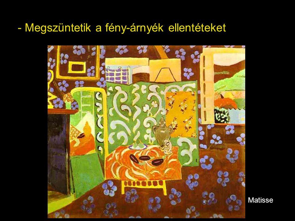 - Lefokozzák a 3. dimenzió szerepét, dekoratív, síkban tartott színritmusokat teremtenek Matisse