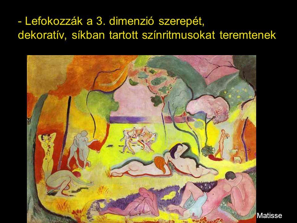 - Előfutárok: Van Gogh, Gauguin