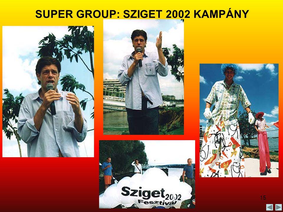 15 SUPER GROUP: SZIGET 2002 KAMPÁNY