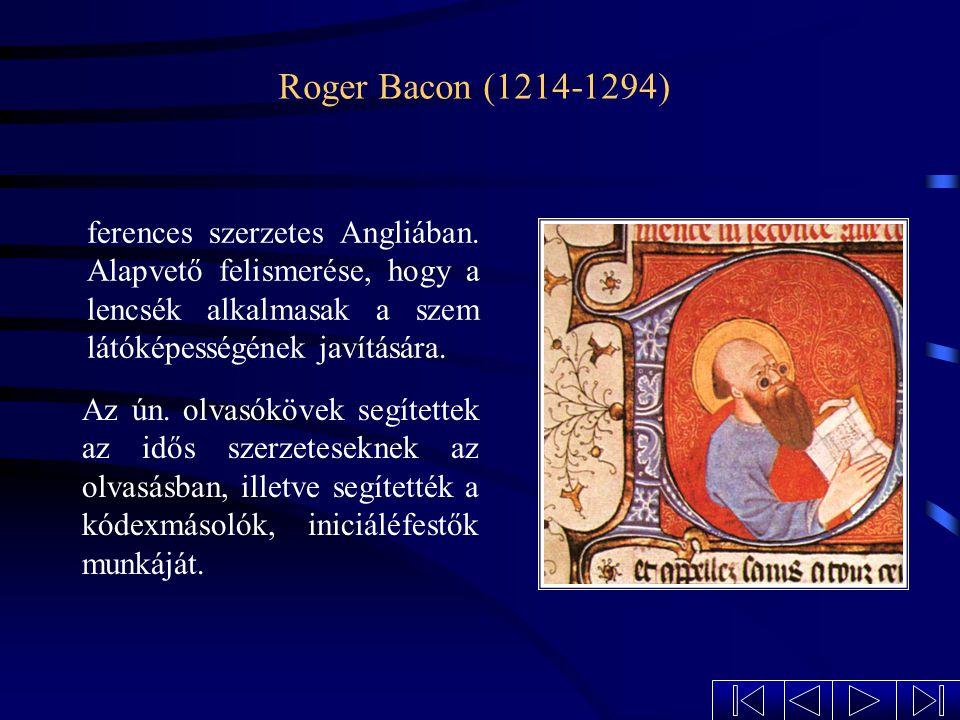 Alhazen (965-1039) Alhazen tanítványai körében Elsőnek mondta ki, hogy a szem nem fényforrás, csupán a tárgyakról kiinduló sugarakat észleli. alias Ib