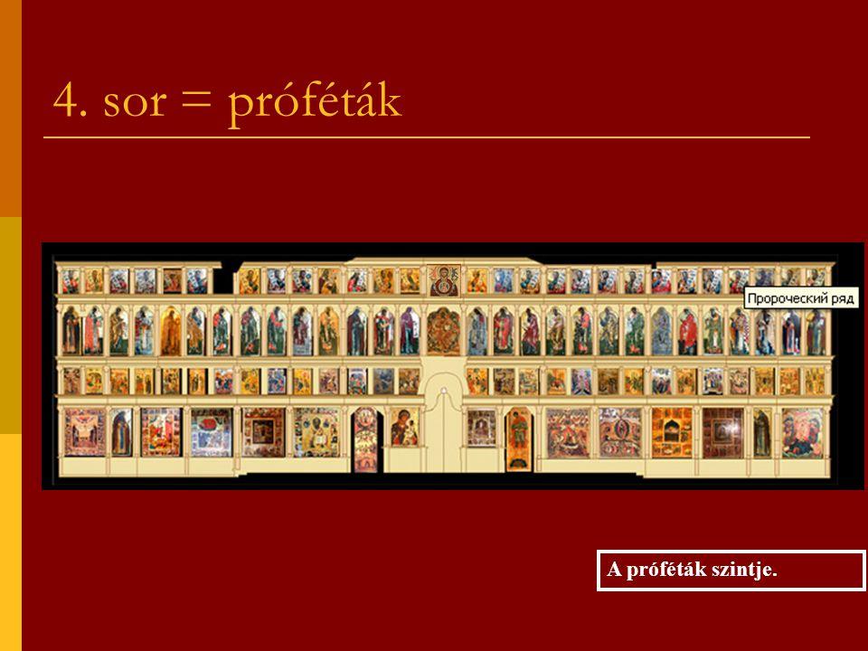 4. sor = próféták A próféták szintje.