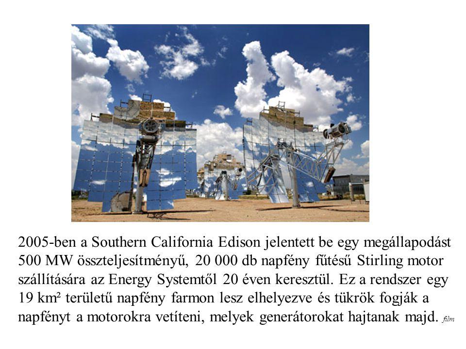 2005-ben a Southern California Edison jelentett be egy megállapodást 500 MW összteljesítményű, 20 000 db napfény fűtésű Stirling motor szállítására az