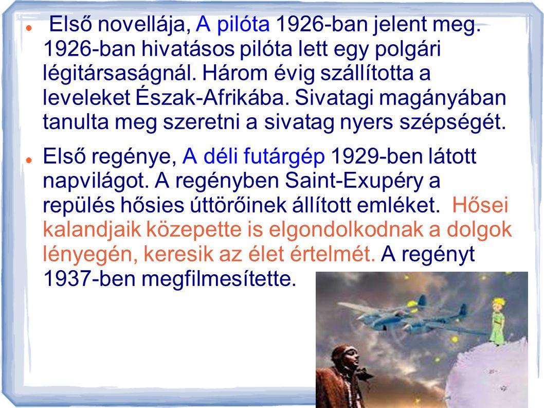  Első novellája, A pilóta 1926-ban jelent meg.