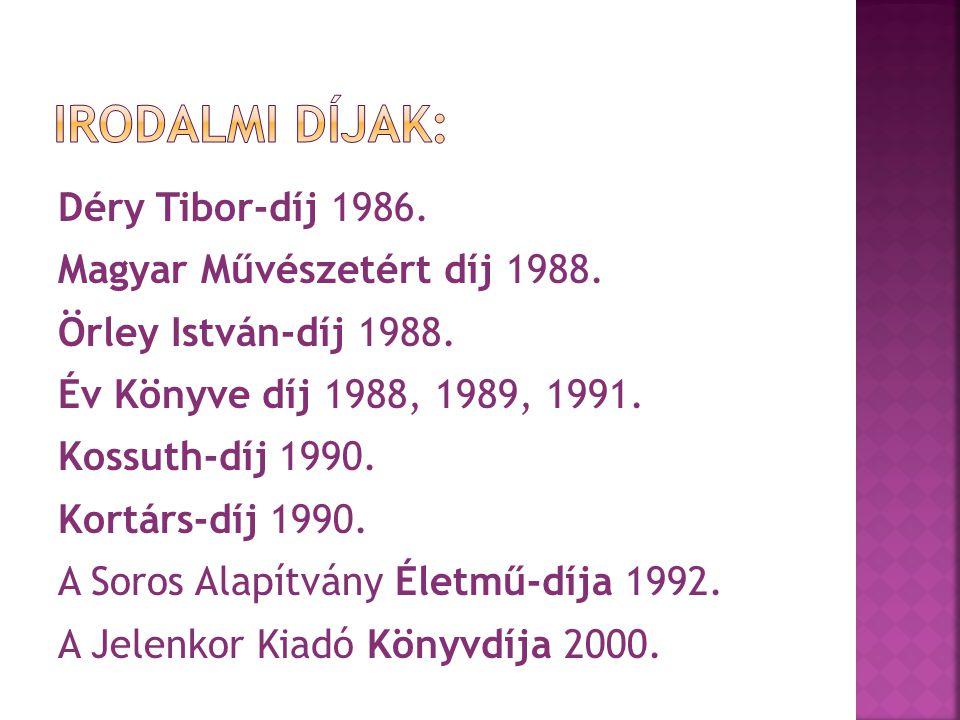 Déry Tibor-díj 1986. Magyar Művészetért díj 1988.